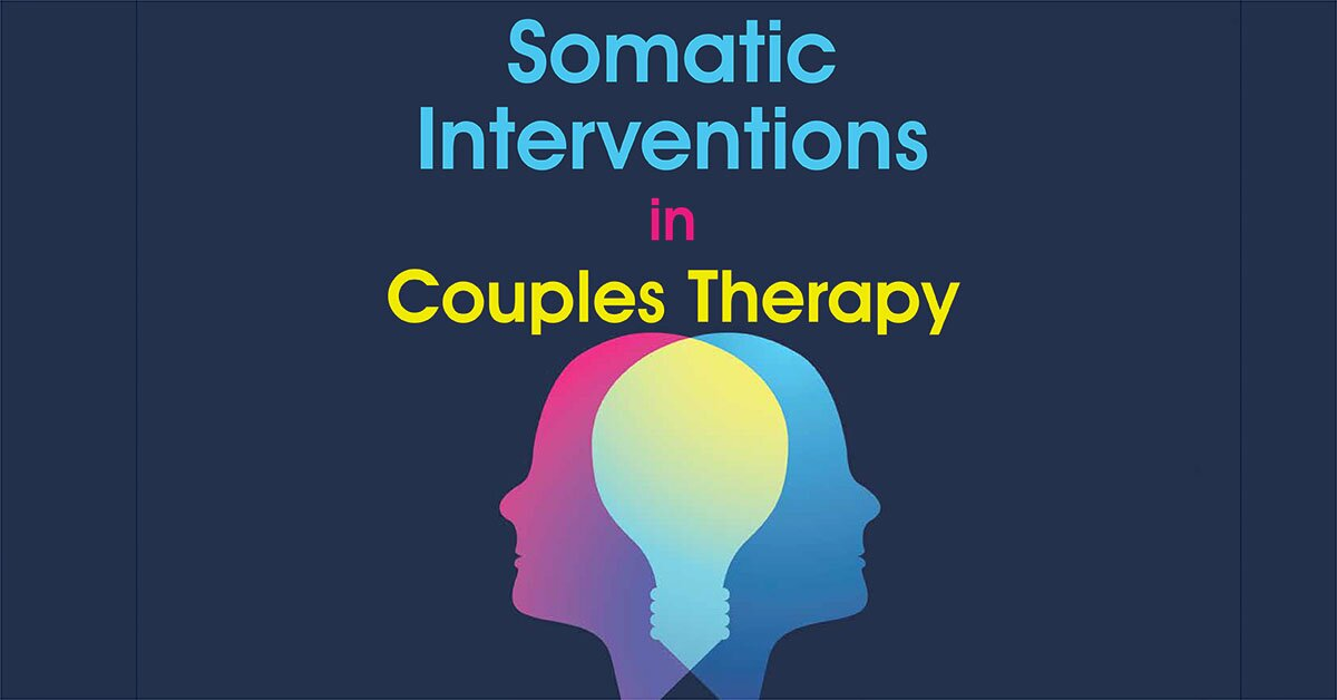 Somatic Interventions in Couples Therapy 2
