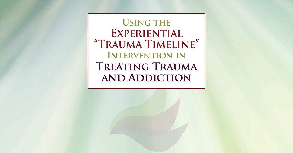 "Using the Experiential ""Trauma Timeline"" Intervention in Treating Trauma and Addiction 2"