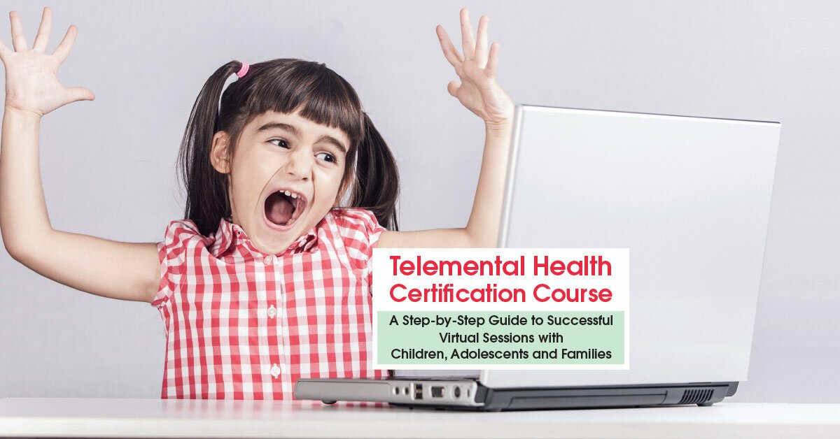 Telemental Health Certification Course: A Step-by-Step Guide to Successful Virtual Sessions with Children, Adolescents and Families 2