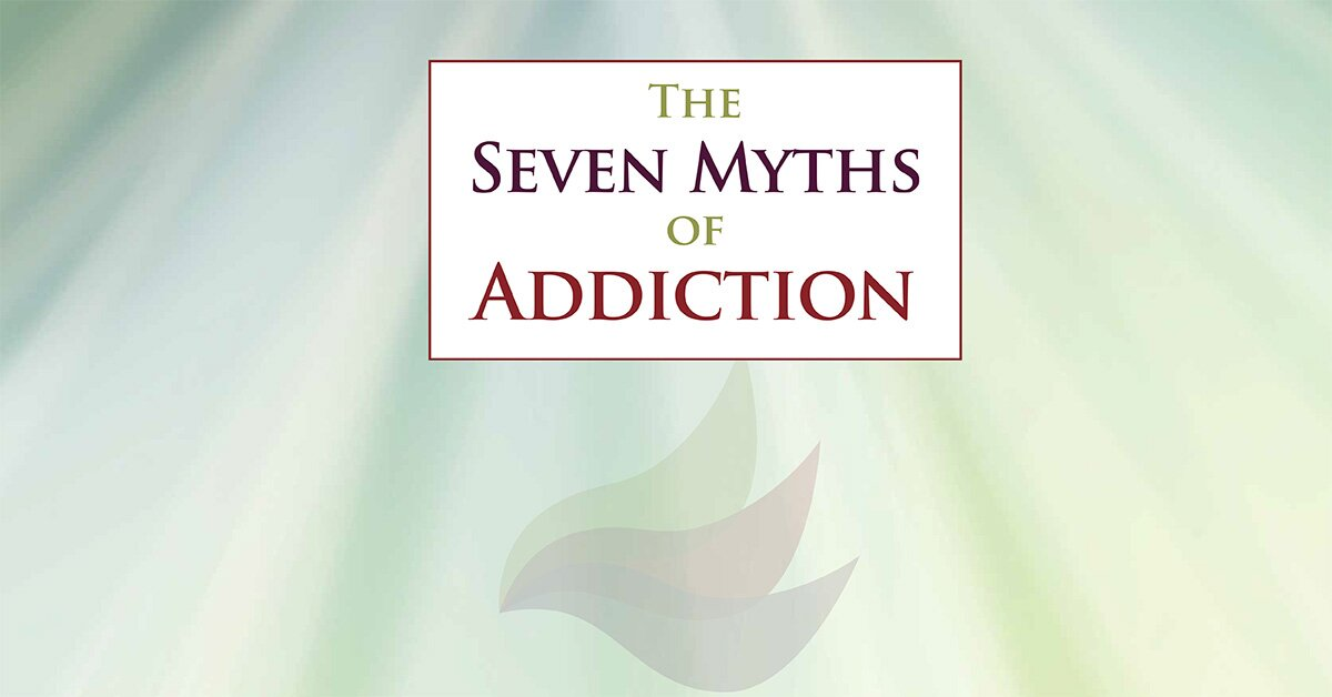 The Seven Myths of Addiction 2