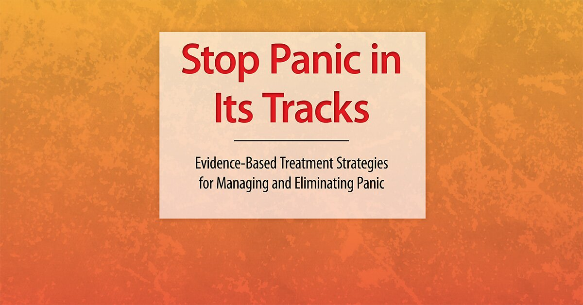 Stop Panic In Its Tracks: Evidence-Based Treatment Strategies for Managing and Eliminating Panic Attacks 2