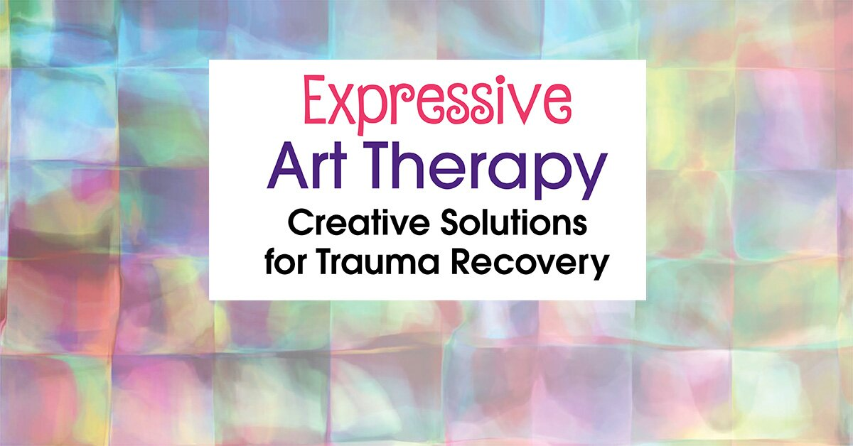 Expressive Art Therapy: Creative Solutions for Trauma Recovery 2