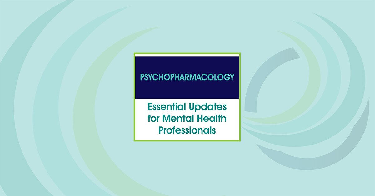 Psychopharmacology: Essential Updates for Mental Health Professionals 2