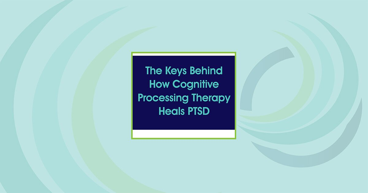 The Keys Behind How Cognitive Processing Therapy Heals PTSD 2