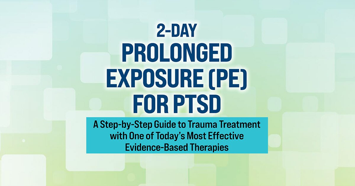 2-Day Prolonged Exposure (PE) for PTSD: A Step-by-Step Guide to Trauma Treatment with One of Today's Most Effective Evidence-Based Therapies 2