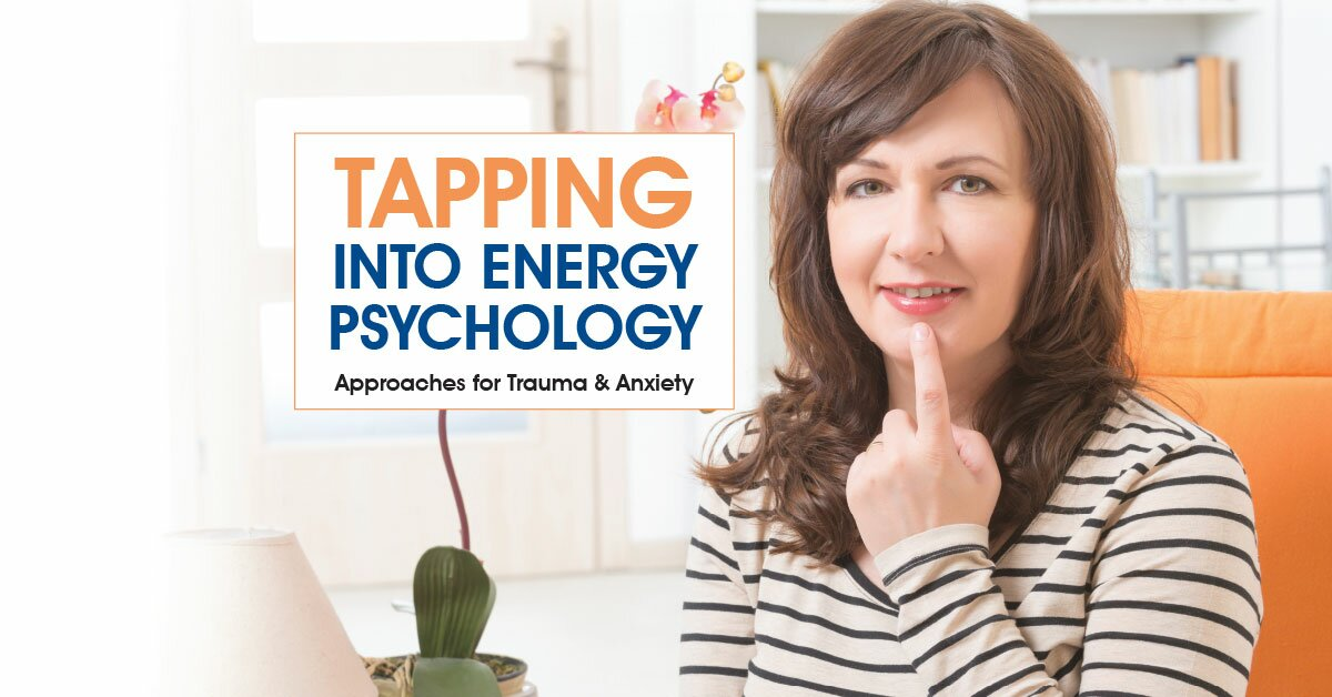 Tapping into Energy Psychology: Approaches for Trauma & Anxiety 2