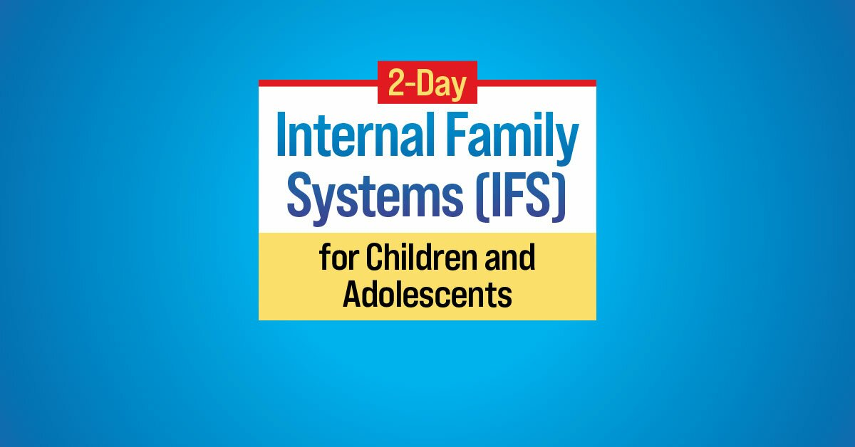 2-Day Internal Family Systems (IFS) for Children and Adolescents 2