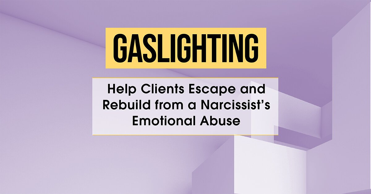 Gaslighting: Help Clients Escape and Rebuild from a Narcissist's Emotional Abuse 2
