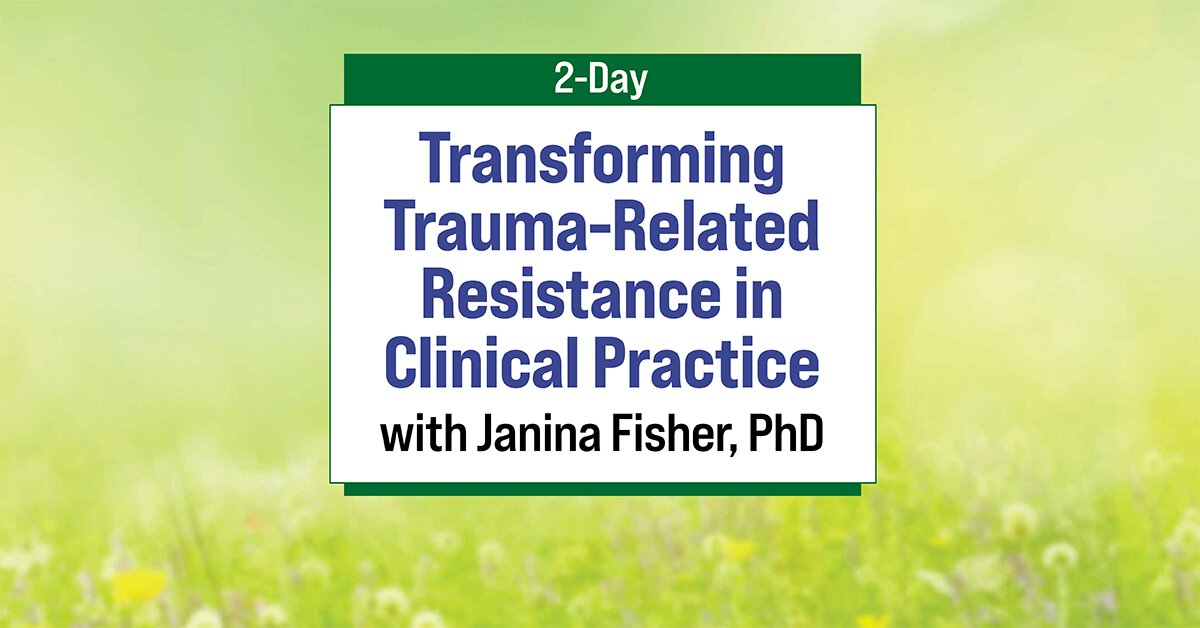 2-Day: Transforming Trauma-Related Resistance and Stuckness 2