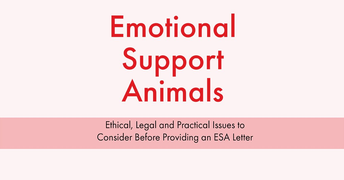 Emotional Support Animals: Ethical, Legal and Practical Issues to Consider Before Proving an ESA Letter 2
