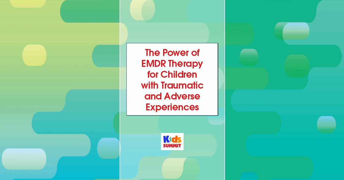 The Power of EMDR Therapy for Children with Traumatic and Adverse Experiences 2