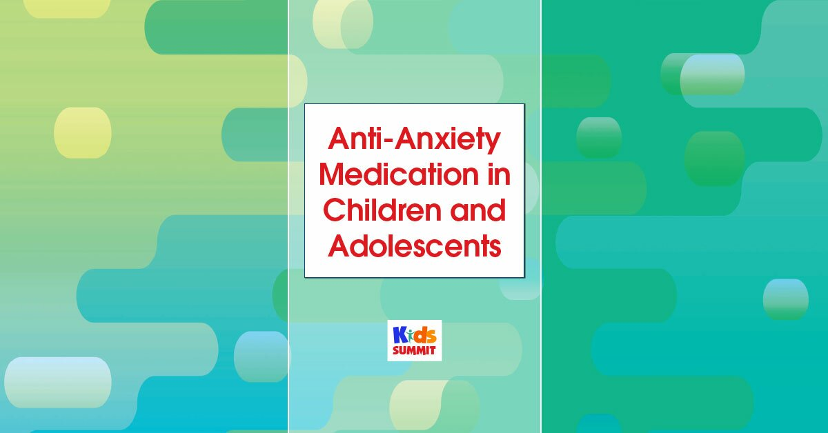 Anti-Anxiety Medication in Children and Adolescents 2