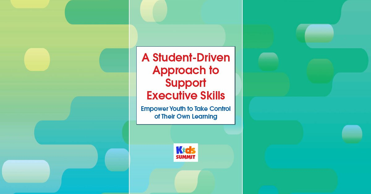 A Student-Driven Approach to Support Executive Skills: Empower Youth to Take Control of Their Own Learning 2