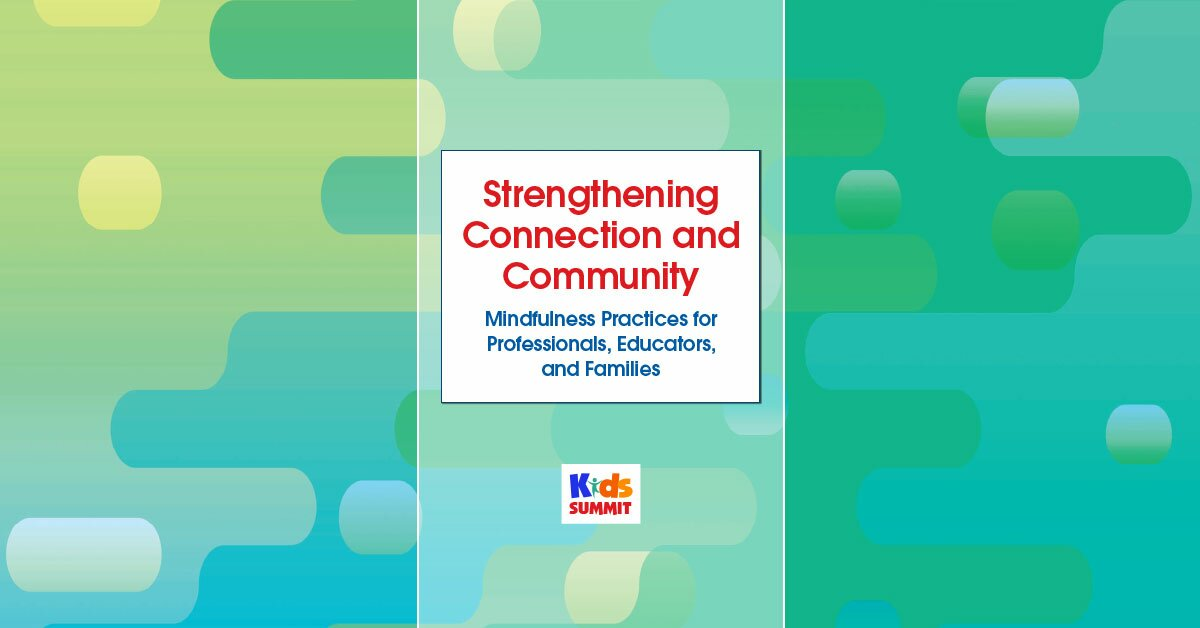 Strengthening Connection and Community: Mindfulness Practices for Professionals, Educators, and Families 2