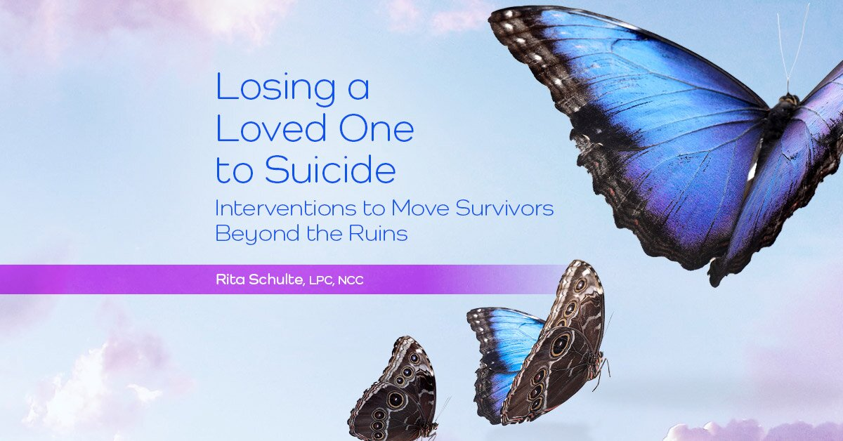 Losing a Loved One to Suicide: Interventions to Move Survivors Beyond the Ruins 2