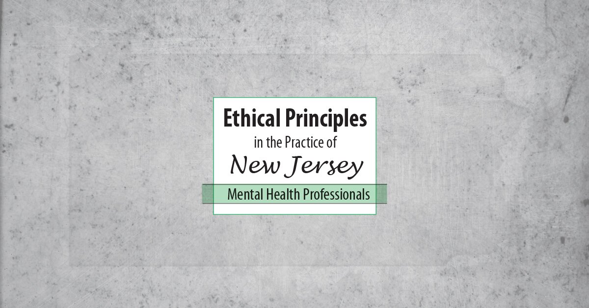 Ethical Principles in the Practice of New Jersey Mental Health Professionals 2