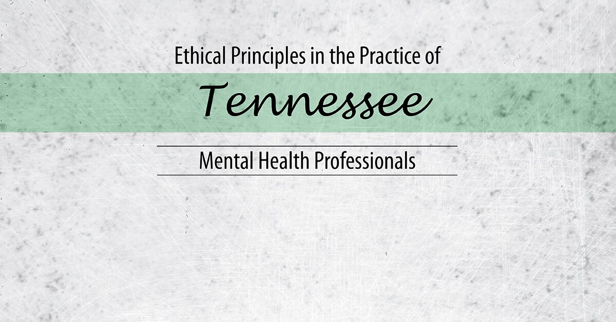 Ethical Principles in the Practice of Tennessee Mental Health Professionals 2
