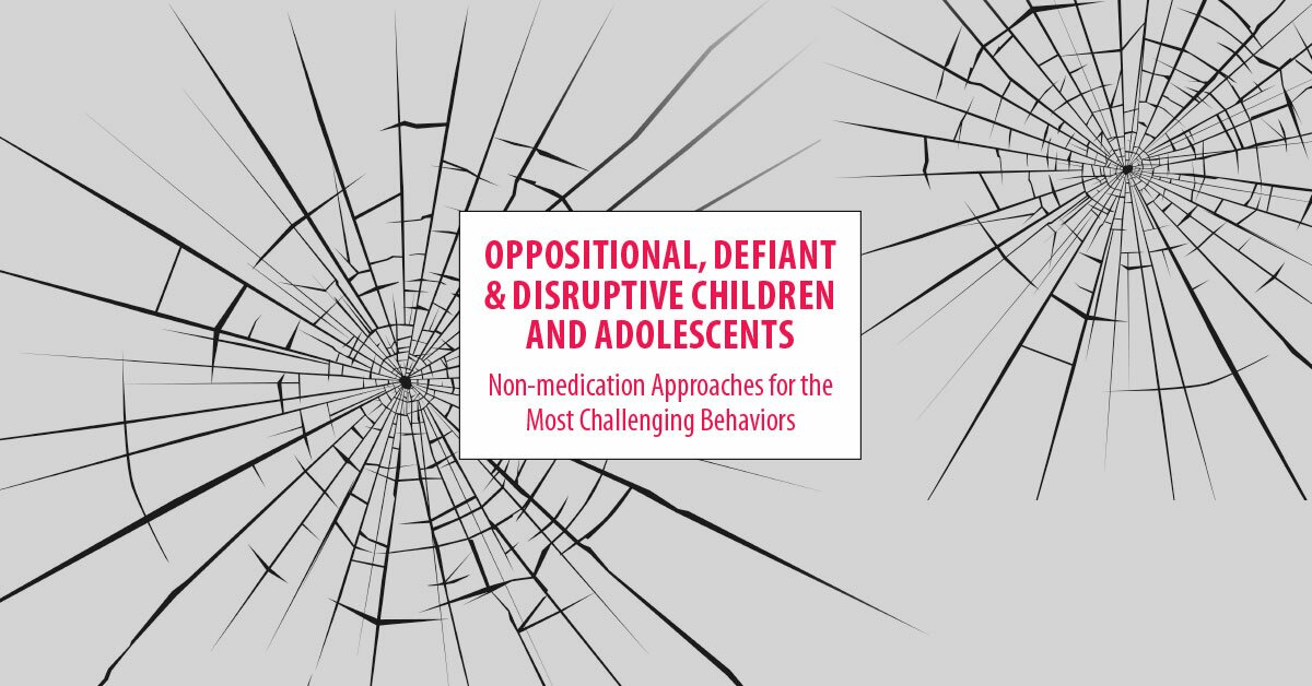 Oppositional, Defiant & Disruptive Children & Adolescents: Non-Medication Approaches for the Most Challenging Behaviors 2