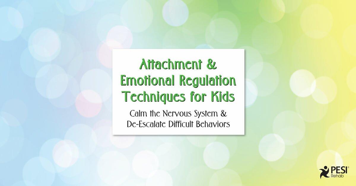 Attachment & Emotional Regulation Techniques for Kids: Calm the Nervous System & De-Escalate Difficult Behaviors 2
