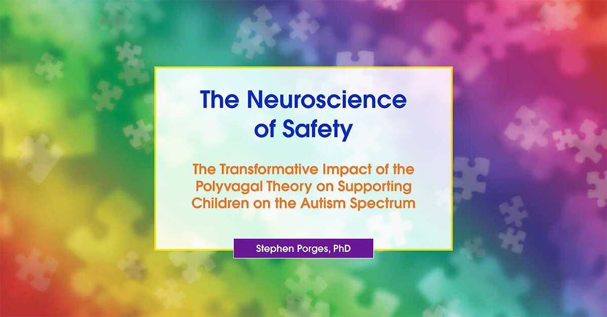The Neuroscience of Safety: The Transformative Impact of the Polyvagal Theory on Supporting Children on the Autism Spectrum 2