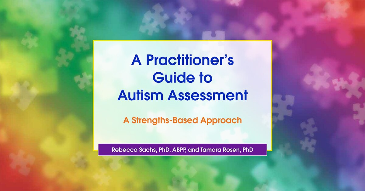 A Practitioner's Guide to Autism Assessment: A Strengths-Based Approach 2