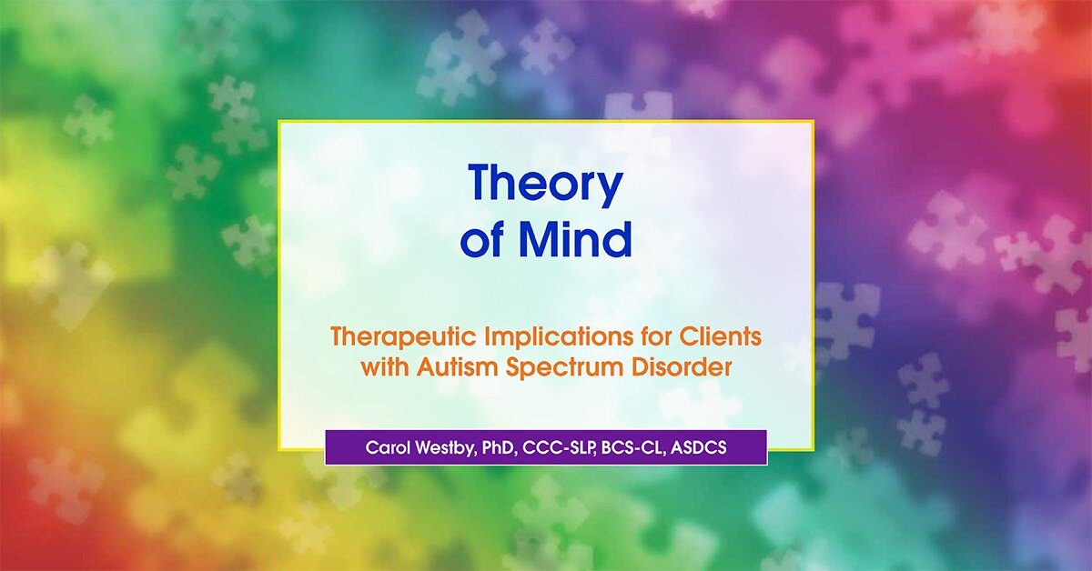 Theory of Mind: Therapeutic Implications for Clients with Autism Spectrum Disorder 2