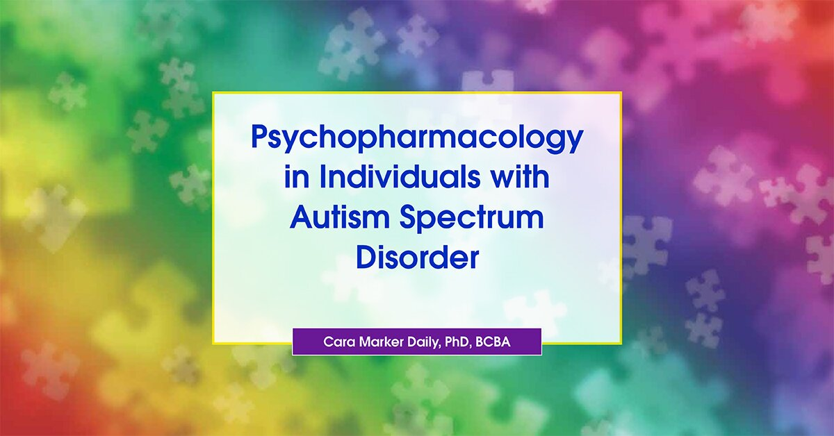 Psychopharmacology in Individuals with Autism Spectrum Disorder 2