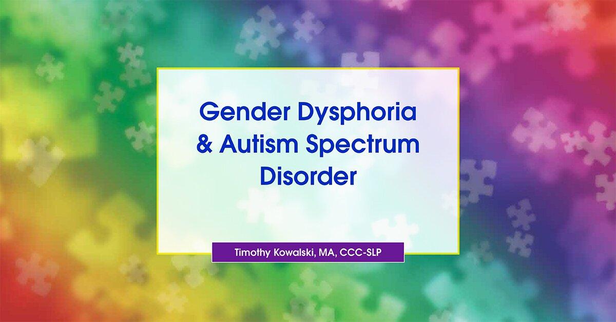 Gender Dysphoria & Autism Spectrum Disorder 2