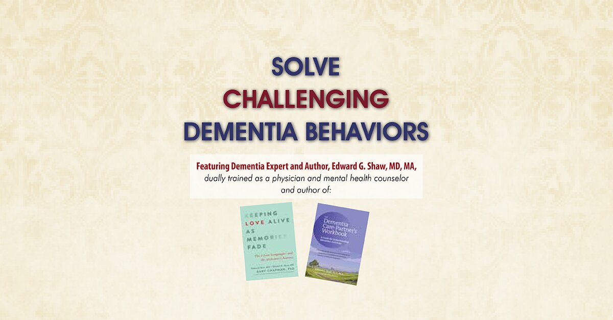 Solve Challenging Dementia Behaviors: Support Family Connections and Losses as Root Causes 2