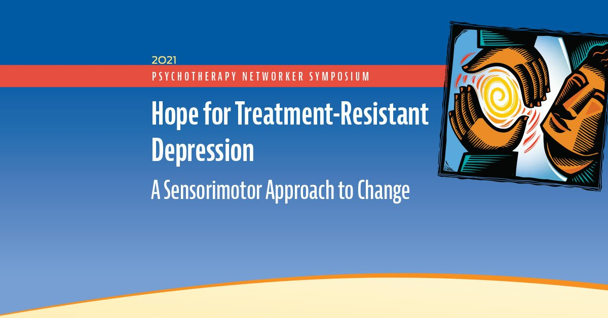 Hope for Treatment-Resistant Depression: A Sensorimotor Approach to Change 2