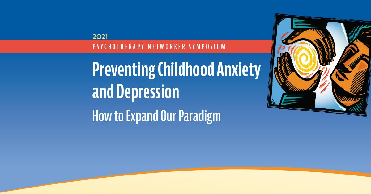 Preventing Childhood Anxiety and Depression: How to Expand Our Paradigm 2