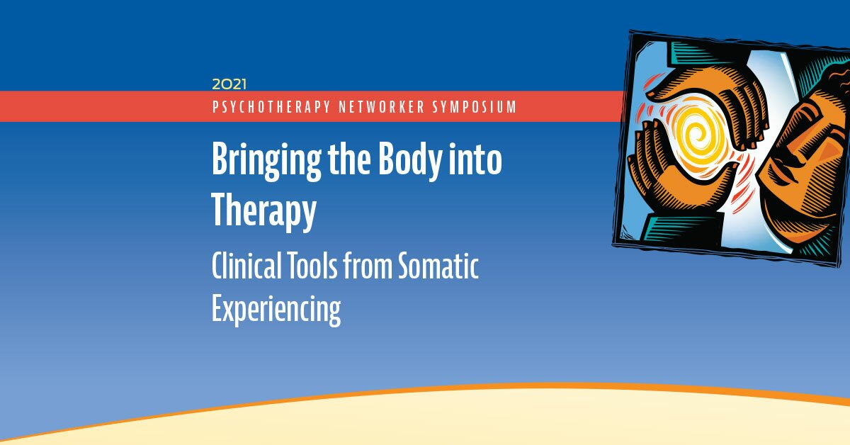 Bringing the Body into Therapy: Clinical Tools from Somatic Experiencing 2