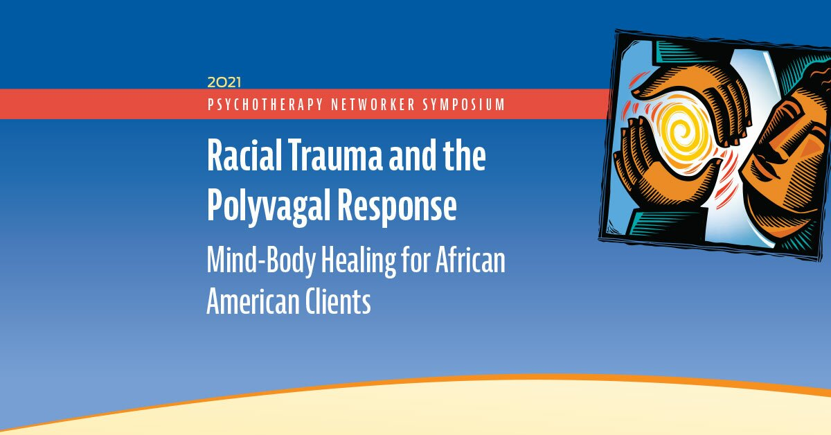 Racial Trauma and the Polyvagal Response: Mind-Body Healing for African American Clients 2