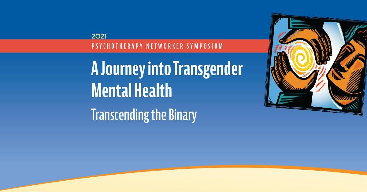 A Journey into Transgender Mental Health: Transcending the Binary 2