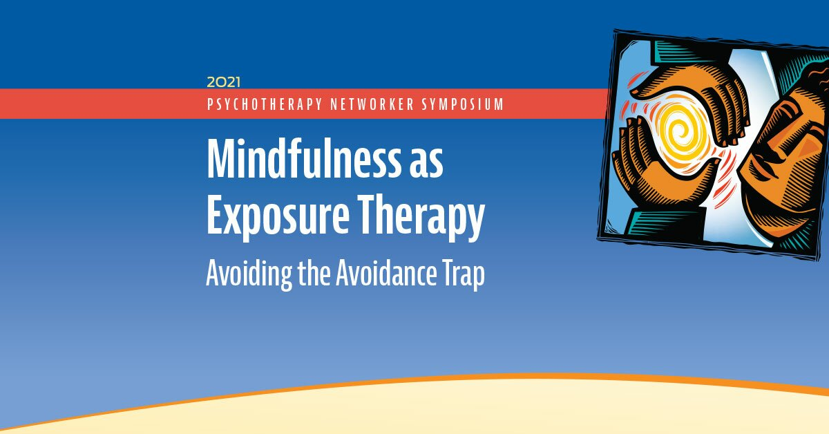 Mindfulness as Exposure Therapy: Avoiding the Avoidance Trap 2