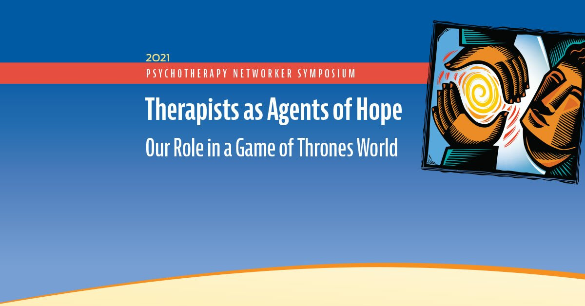 Therapists as Agents of Hope: Our Role in a Game of Thrones World 2