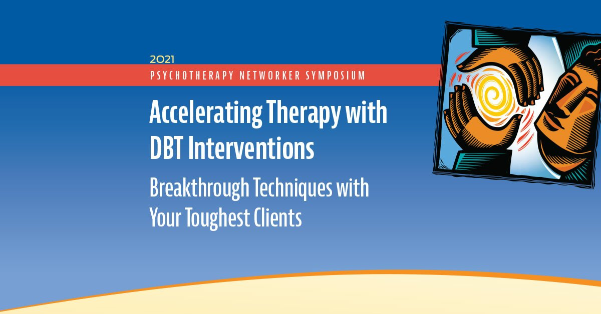 Accelerating Therapy with DBT Interventions: Breakthrough Techniques with Your Toughest Clients 2