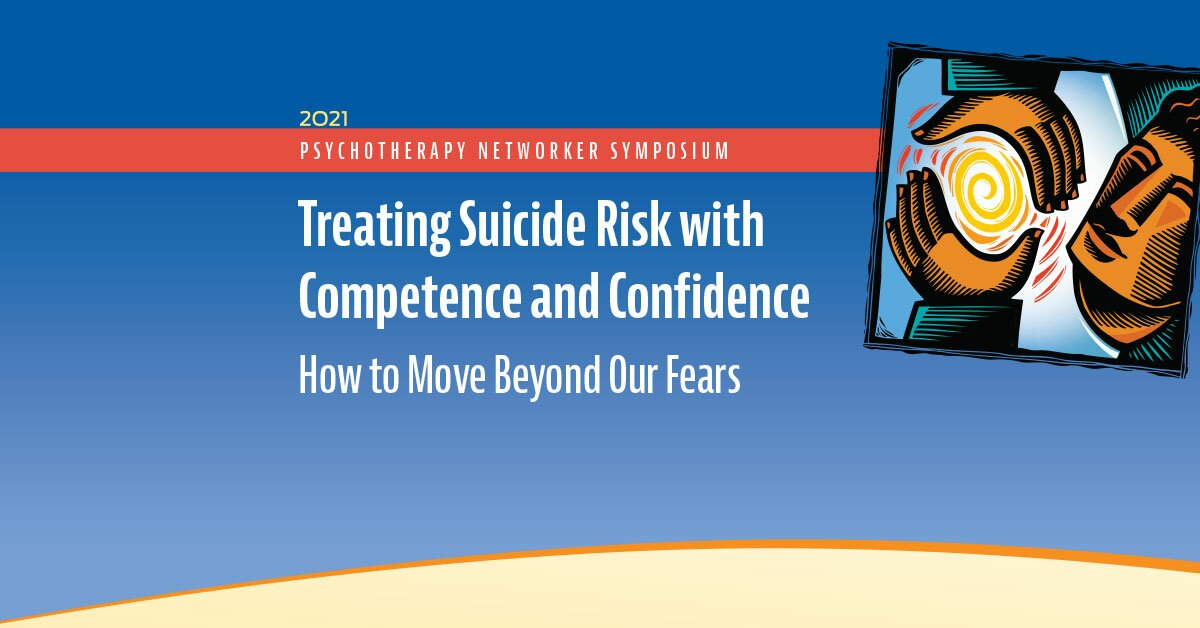 Treating Suicide Risk with Competence and Confidence: How to Move Beyond Our Fears 2