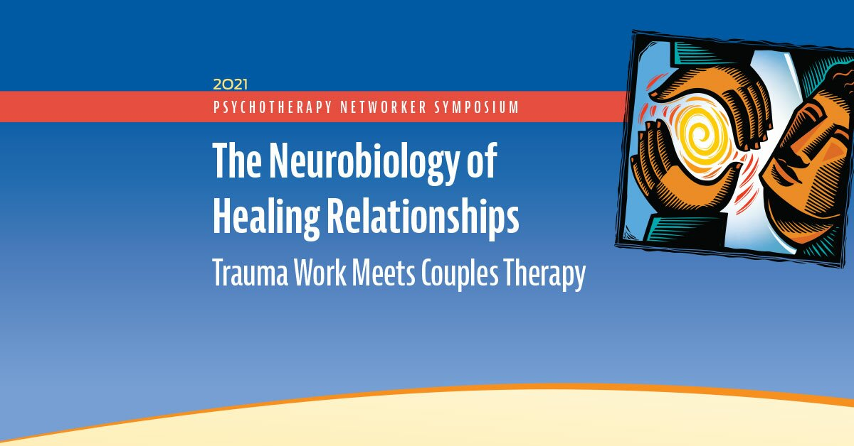 The Neurobiology of Healing Relationships: Trauma Work Meets Couples Therapy 2