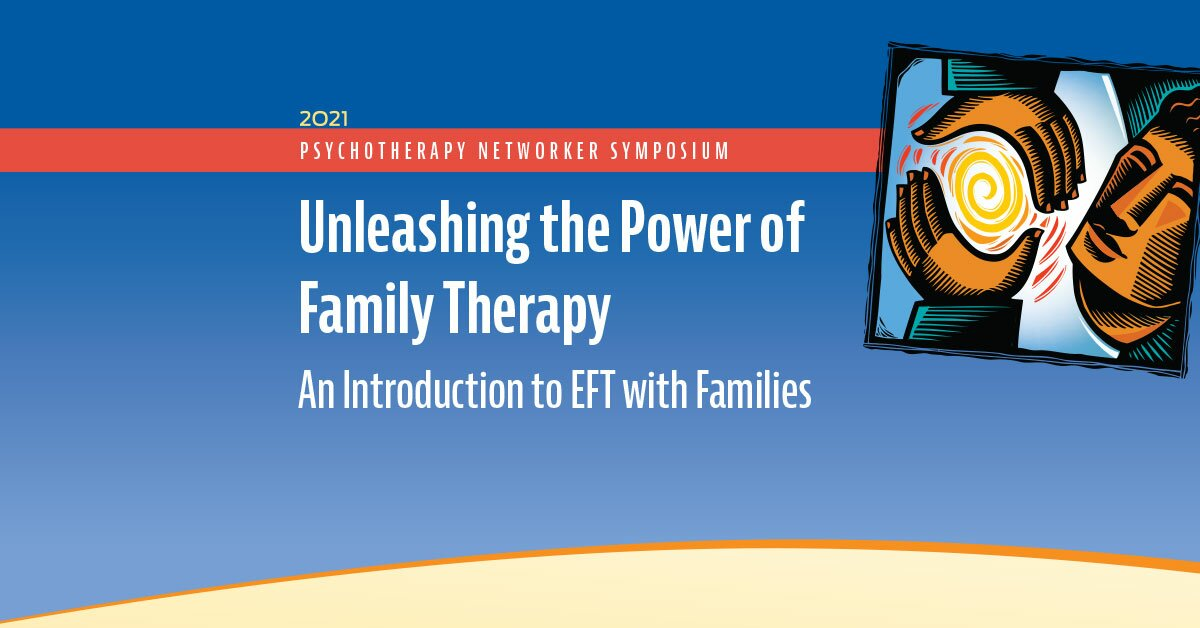 Unleashing the Power of Family Therapy: An Introduction to EFT with Families 2