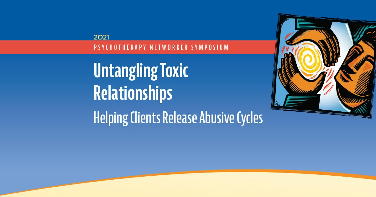 Untangling Toxic Relationships: Helping Clients Release Abusive Cycles 2