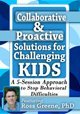 Collaborative & Proactive Solutions (CPS) for Challenging Kids with Dr. Ross Greene