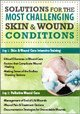 2-Day: Solutions for the Most Challenging Skin & Wound Conditions