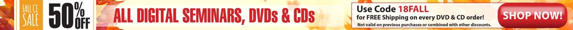 FALL CE SALE - 50% off ALL Digital Seminars, DVDs & CDs