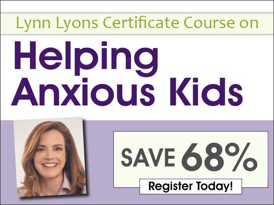 Lynn Lyons Anxious Kids Certificate Course