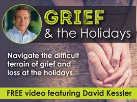 Free video featuring David Kessler on Grief and the Holidays