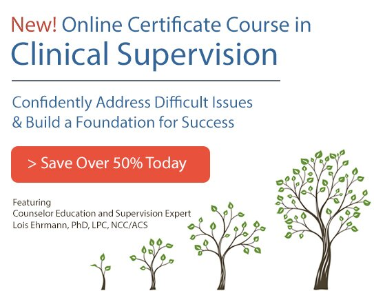 Certificate Course in Clinical Supervision - Confidently Address Difficult Issues and Build a Foundation for Success