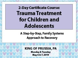 2 Day Certificate Course: Trauma Treatment for Children and Adolescents: A Step-by-Step, Family Systems Approach to Recovery