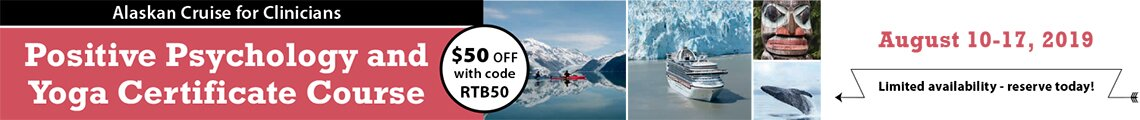 Positive Psychology and Yoga Certificate Course: 2019 Alaskan Cruise for Clinicians