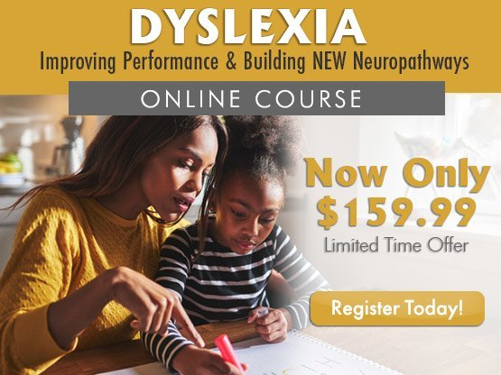 New Online Course - Dyslexia: Improving Performance & Building NEW Neuropathways